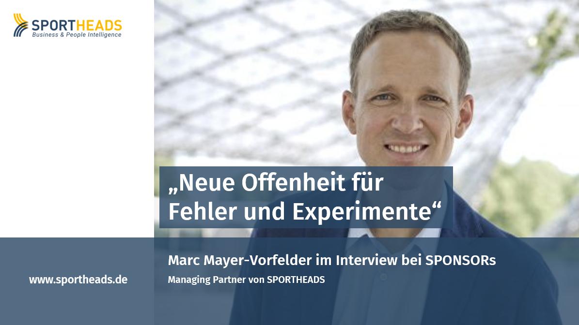 """""""Neue Offenheit für Fehler und Experimente"""" – SPONSORs-Interview mit Marc Mayer-Vorfelder"""