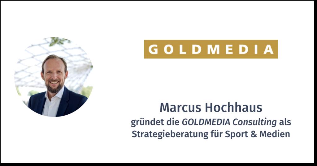 MARCUS HOCHHAUS – GOLDMEDIA CONSULTING
