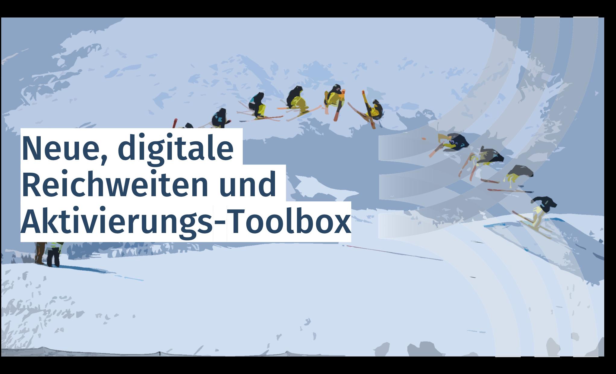 Neue, digitale Reichweiten und Aktivierungs-Toolbox